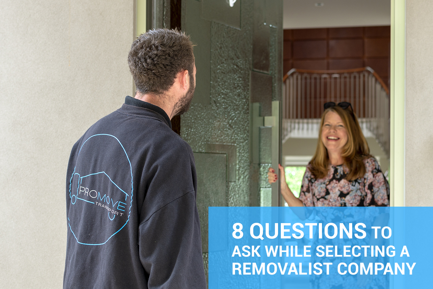 8 Key Questions You Should Ask Your Removalist Company